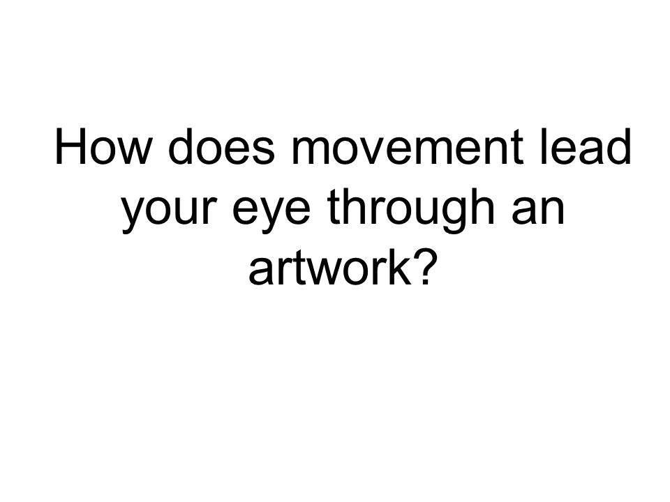 How does movement lead your eye through an artwork?