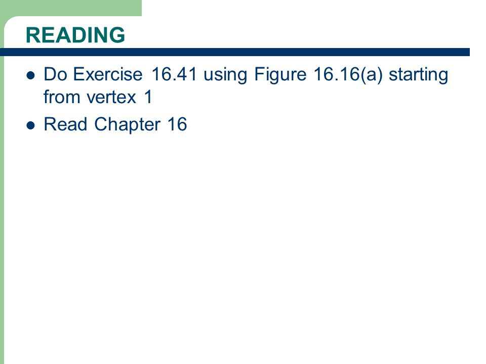 Do Exercise 16.41 using Figure 16.16(a) starting from vertex 1 Read Chapter 16 READING