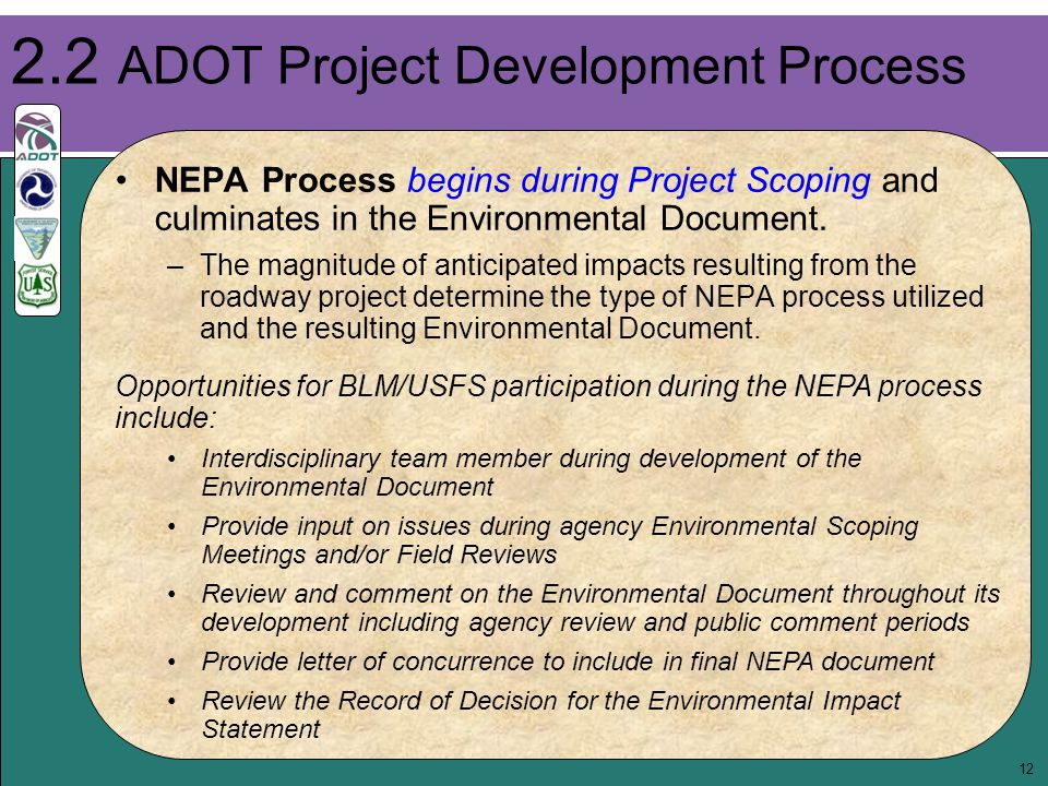 12 NEPA Process begins during Project Scoping and culminates in the Environmental Document.
