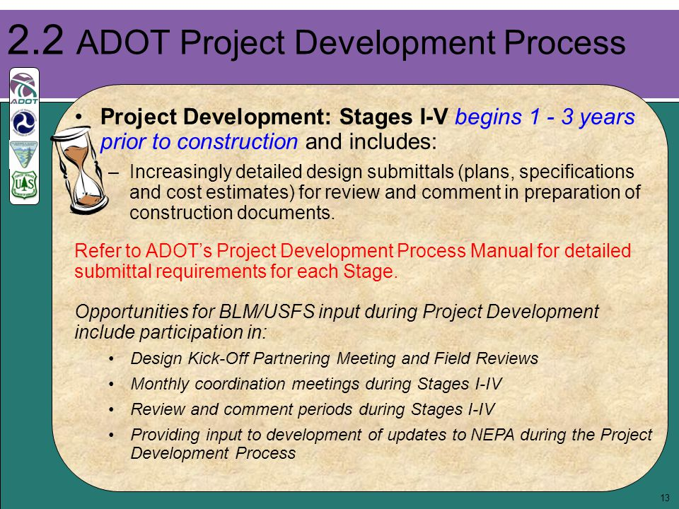 13 Project Development: Stages I-V begins 1 - 3 years prior to construction and includes: –Increasingly detailed design submittals (plans, specificati