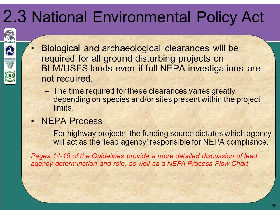 18 Biological and archaeological clearances will be required for all ground disturbing projects on BLM/USFS lands even if full NEPA investigations are not required.