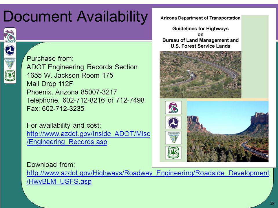 32 Document Availability Download from: http://www.azdot.gov/Highways/Roadway_Engineering/Roadside_Development /HwyBLM_USFS.asp Purchase from: ADOT En