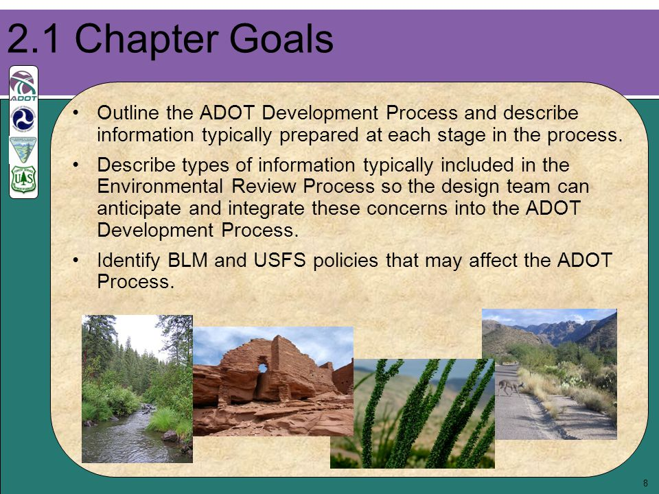 8 Outline the ADOT Development Process and describe information typically prepared at each stage in the process. Describe types of information typical