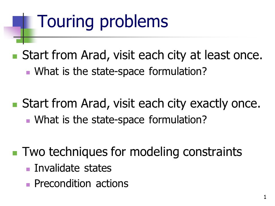 Touring problems Start from Arad, visit each city at least once.