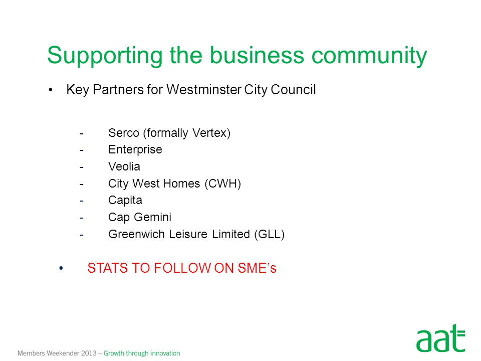 Key Partners for Westminster City Council -Serco (formally Vertex) -Enterprise -Veolia -City West Homes (CWH) -Capita -Cap Gemini -Greenwich Leisure L