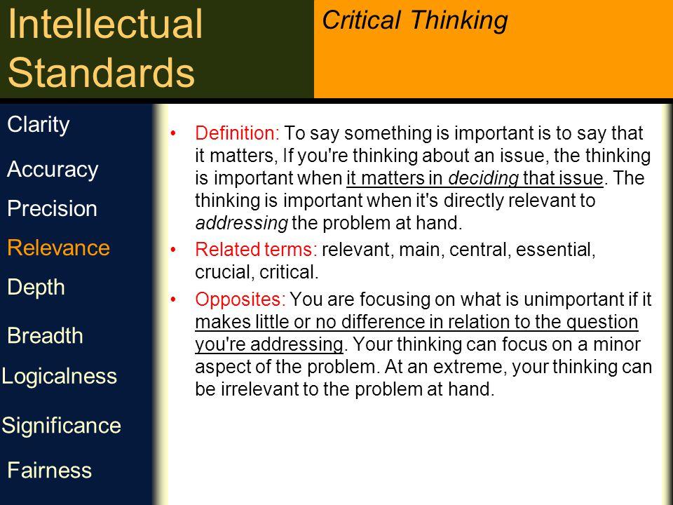 Critical Thinking Intellectual Standards ارتباط این موضوع چه ارتباطی به مشکل دارد؟ چطور به مسئله ربط پیدا می کند؟ در رابطه با مسئله چه کمکی به ما می کند؟