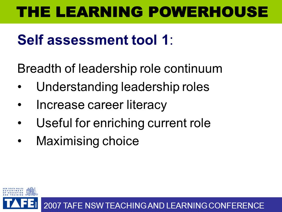 2007 TAFE NSW TEACHING AND LEARNING CONFERENCE Self assessment tool 1: Breadth of leadership role continuum Understanding leadership roles Increase ca
