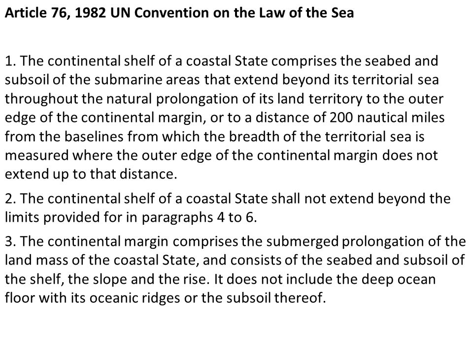 Article 76, 1982 UN Convention on the Law of the Sea 1.
