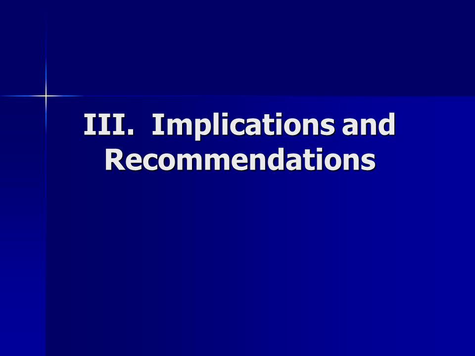 III. Implications and Recommendations
