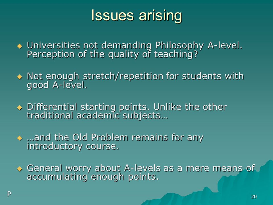 Issues arising  Universities not demanding Philosophy A-level.