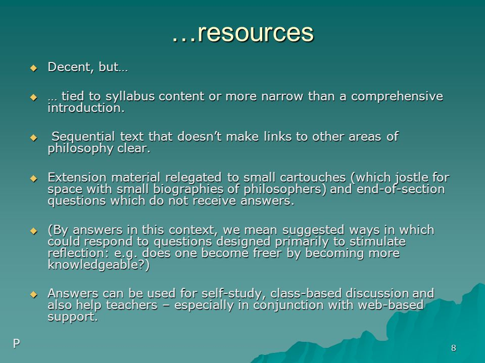 …resources  Decent, but…  … tied to syllabus content or more narrow than a comprehensive introduction.