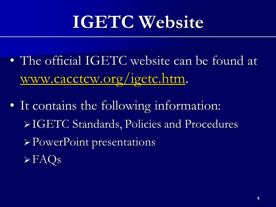 4 IGETC Website The official IGETC website can be found at www.cacctcw.org/igetc.htm.The official IGETC website can be found at www.cacctcw.org/igetc.htm.
