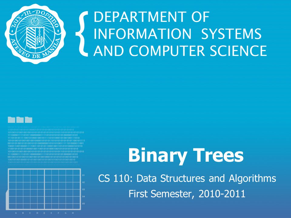 Binary Tree ► An ordered tree with just two children ► Distinguished between left and right child ► Has a lot of uses, like heaps, expression trees, etc.