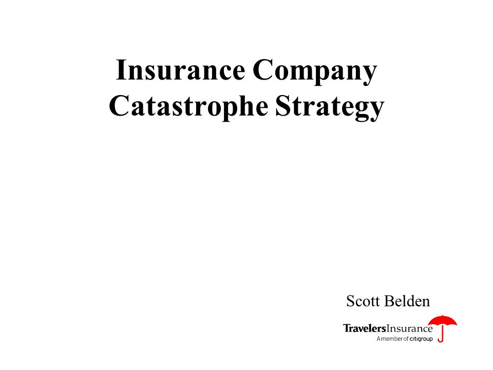 Insurance Company Catastrophe Strategy Scott Belden
