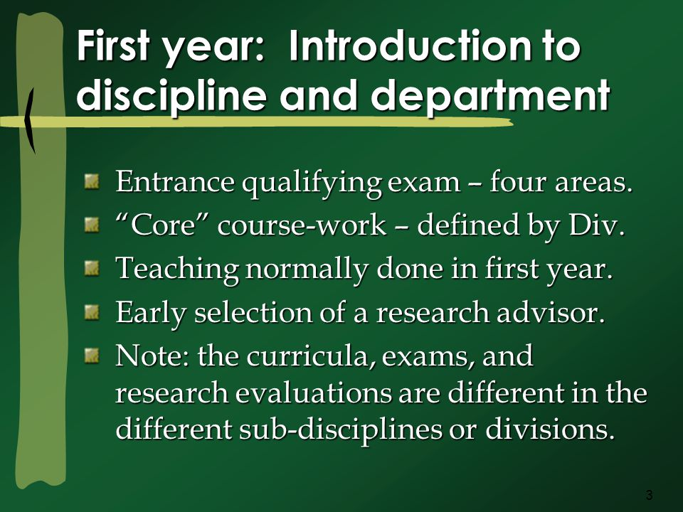 3 First year: Introduction to discipline and department Entrance qualifying exam – four areas.