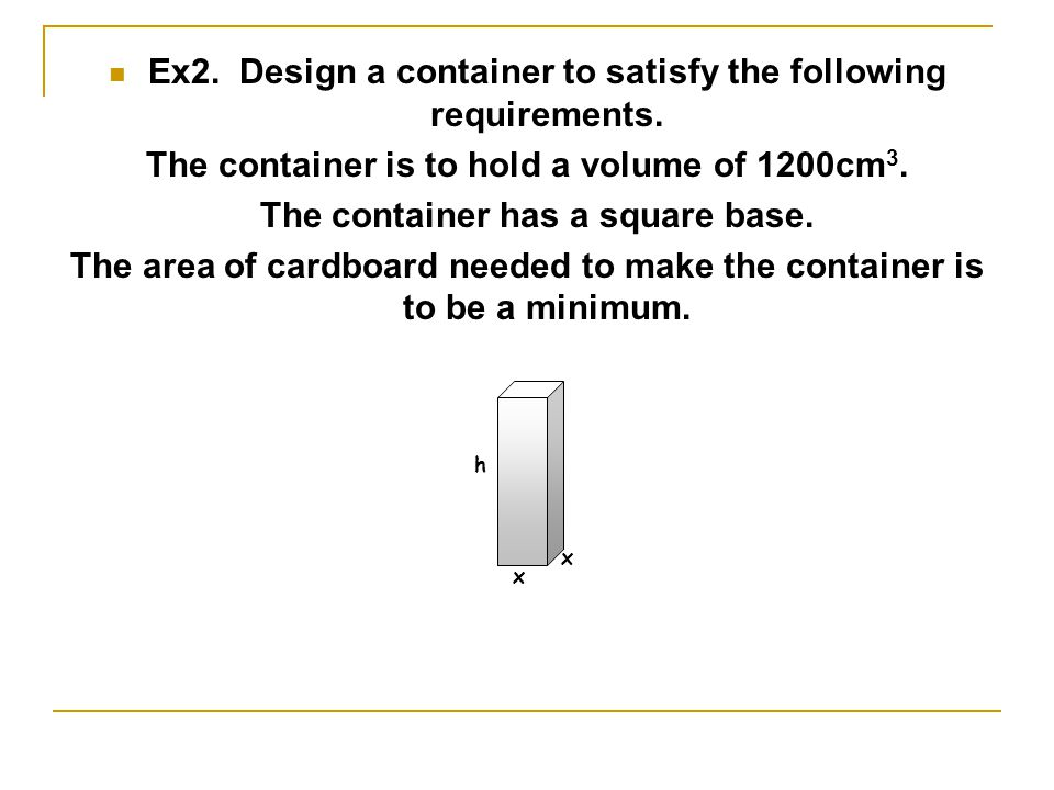 Container Examples (Using the graphic calculator Table function) 1.