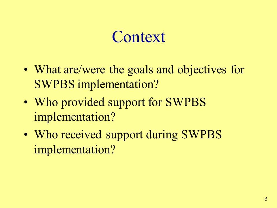 Context Who received support during SWPBS implementation?