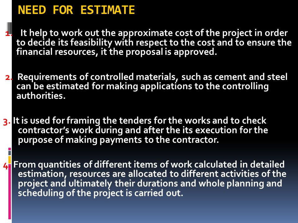 3- PROGRESS ESTIMATES These are made by the Engineer at regular intervals for the completed parts of the project during the progress of the work for determining the amounts of partial payments to be made to the contractor.