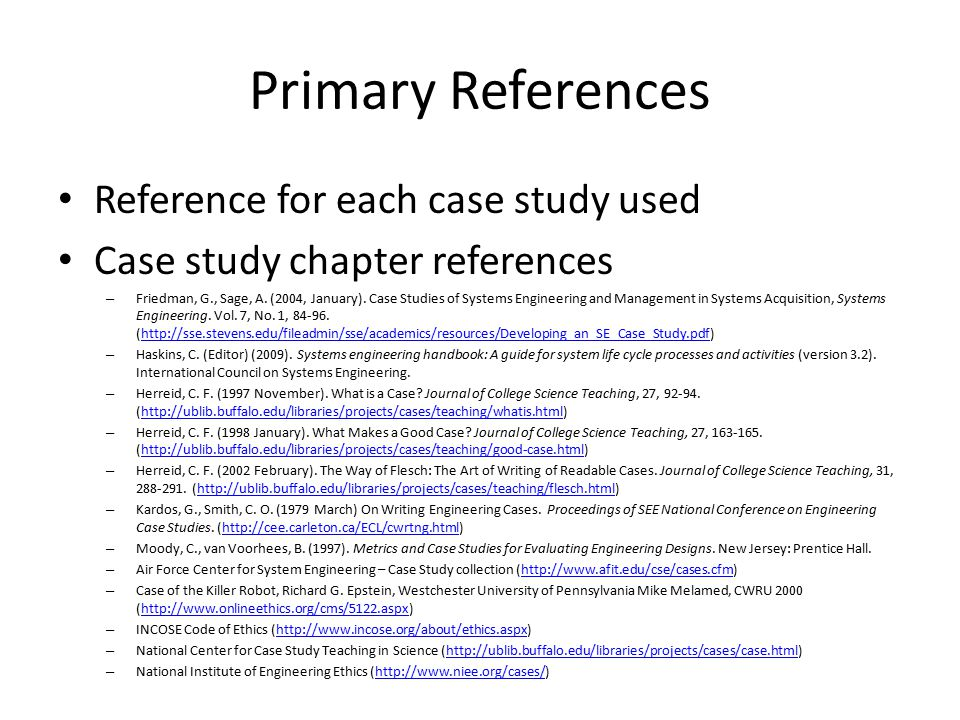 Primary References Reference for each case study used Case study chapter references – Friedman, G., Sage, A.