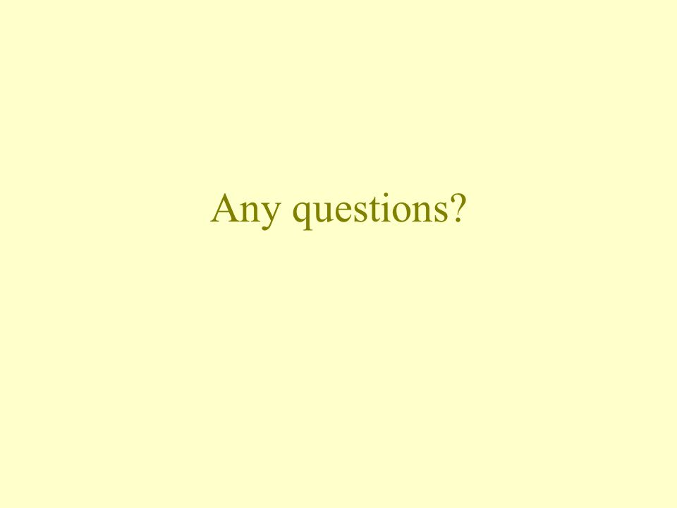 Any questions