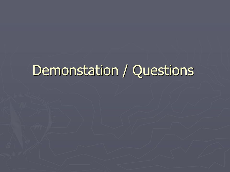 Demonstation / Questions