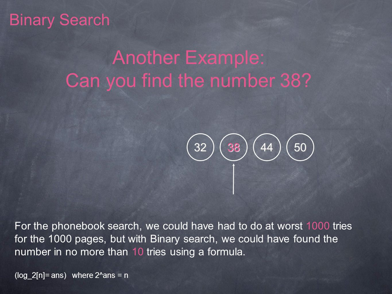 32384450 Binary Search Another Example: Can you find the number 38.