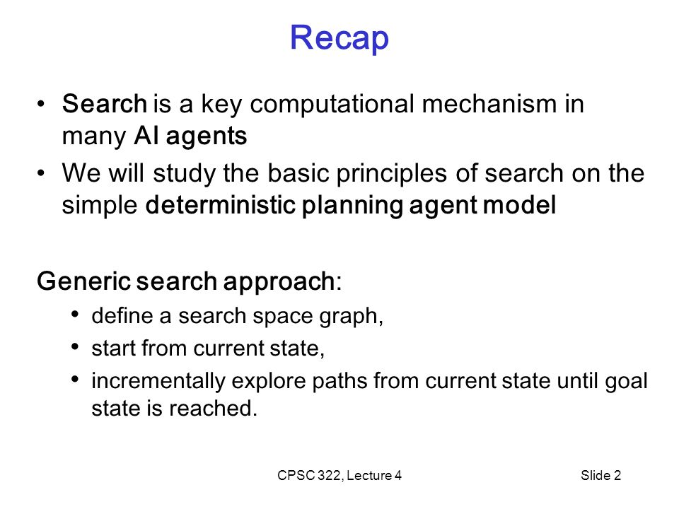 CPSC 322, Lecture 5Slide 13 Depth-first Search: Analysis of DFS Summary Is DFS complete.