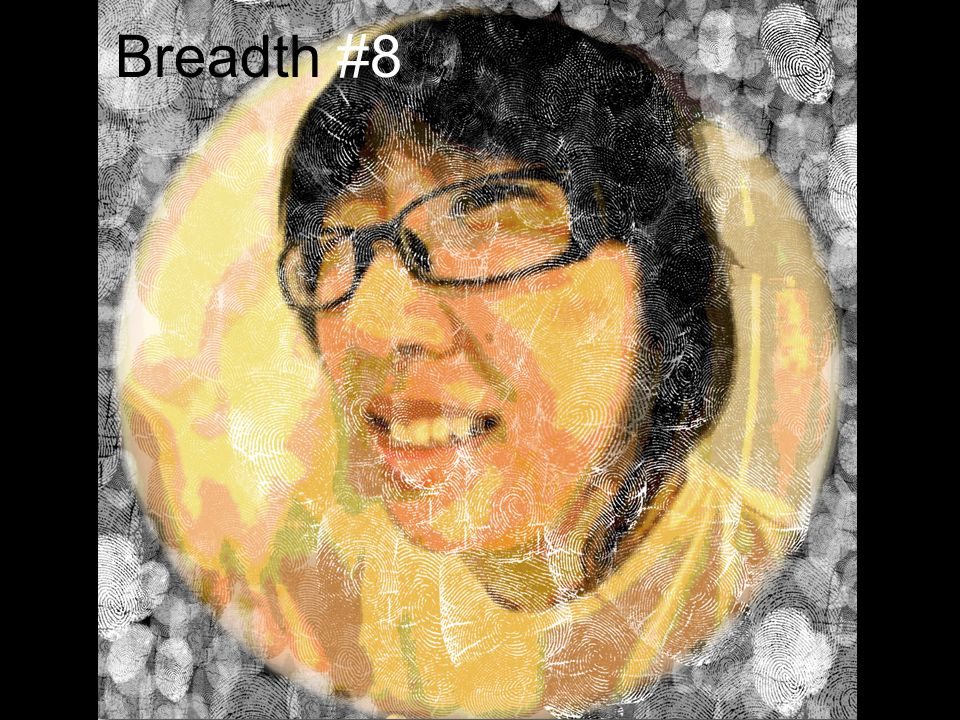 Breadth #8