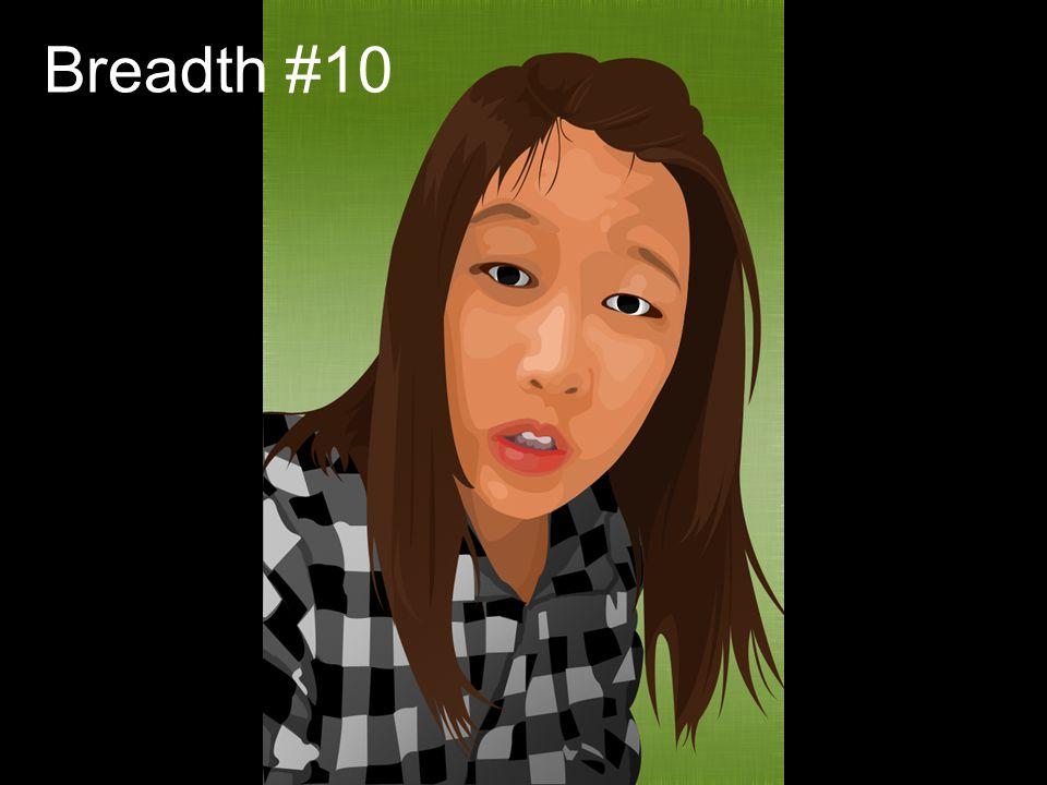 Breadth #10