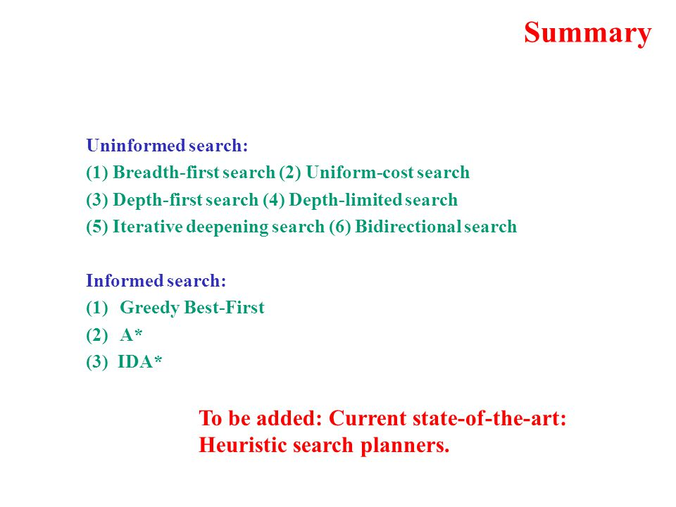 Summary, cont.Heuristics allow us to scale up solutions dramatically.