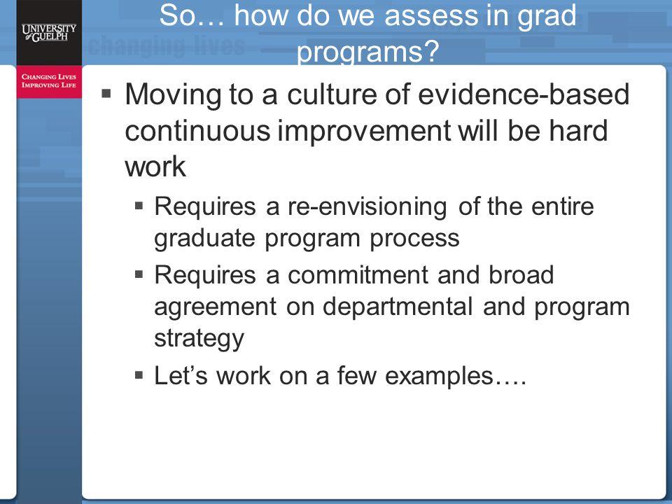 So… how do we assess in grad programs.