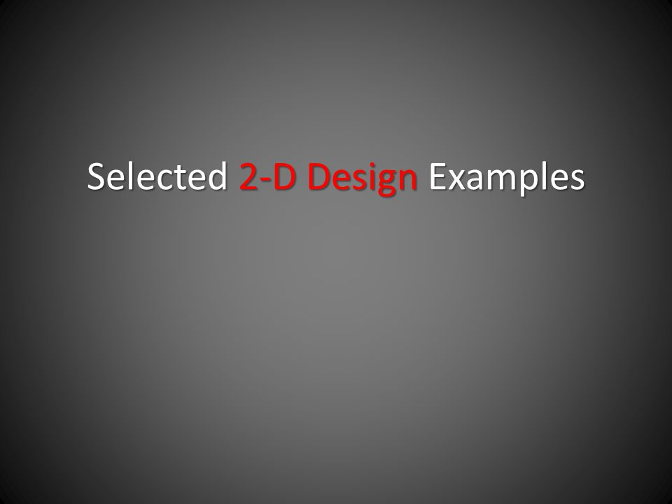 Selected 2-D Design Examples