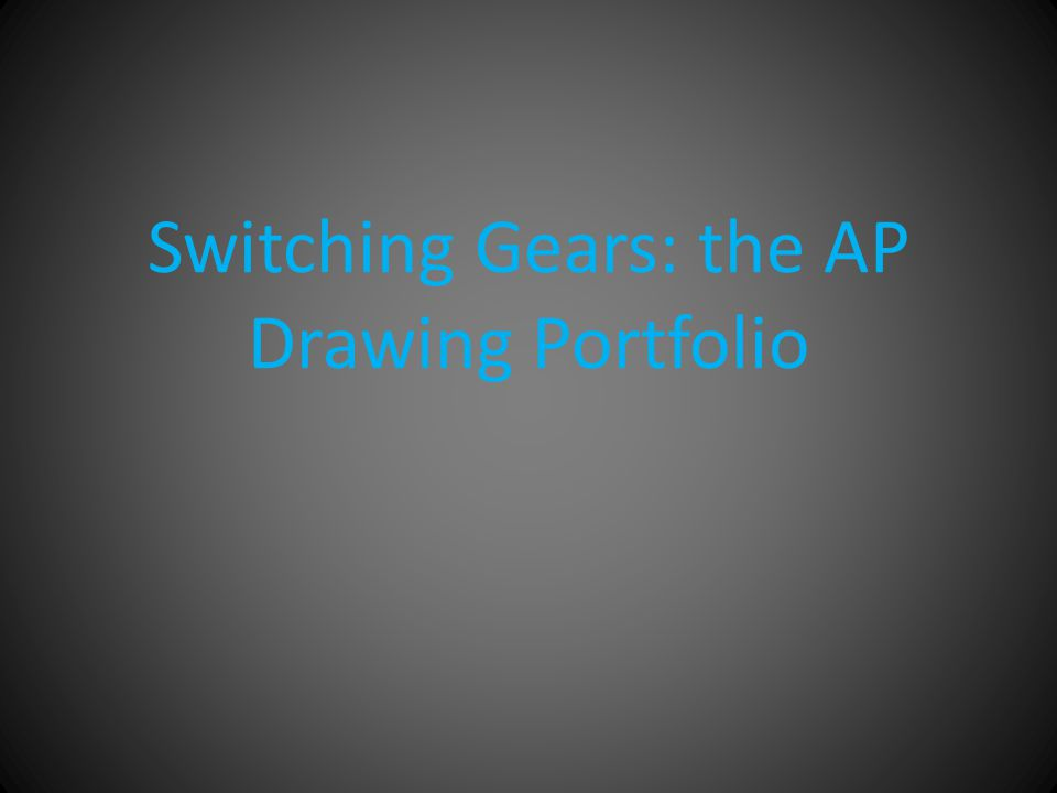 Switching Gears: the AP Drawing Portfolio