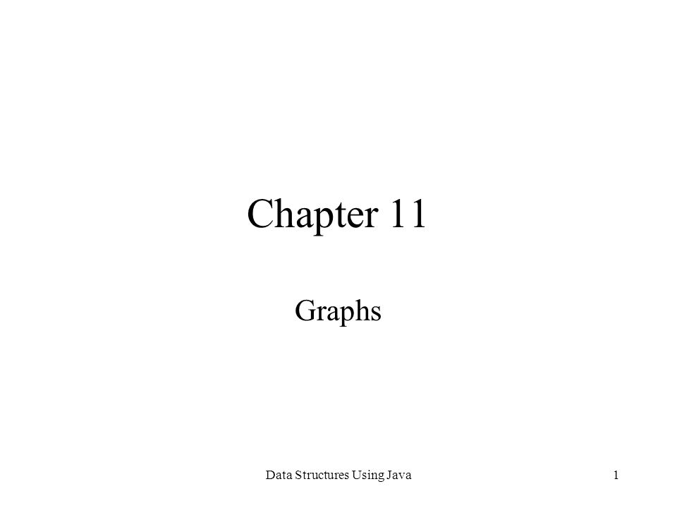 Data Structures Using Java1 Chapter 11 Graphs
