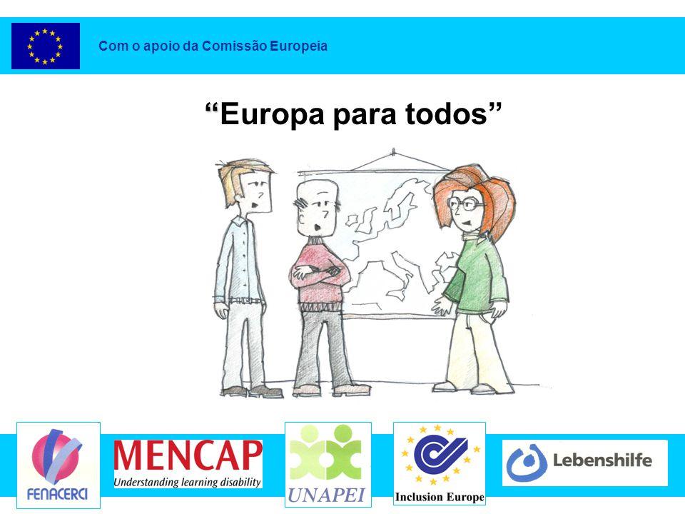 Europa para todos Supported by the EC Com o apoio da Comissão Europeia