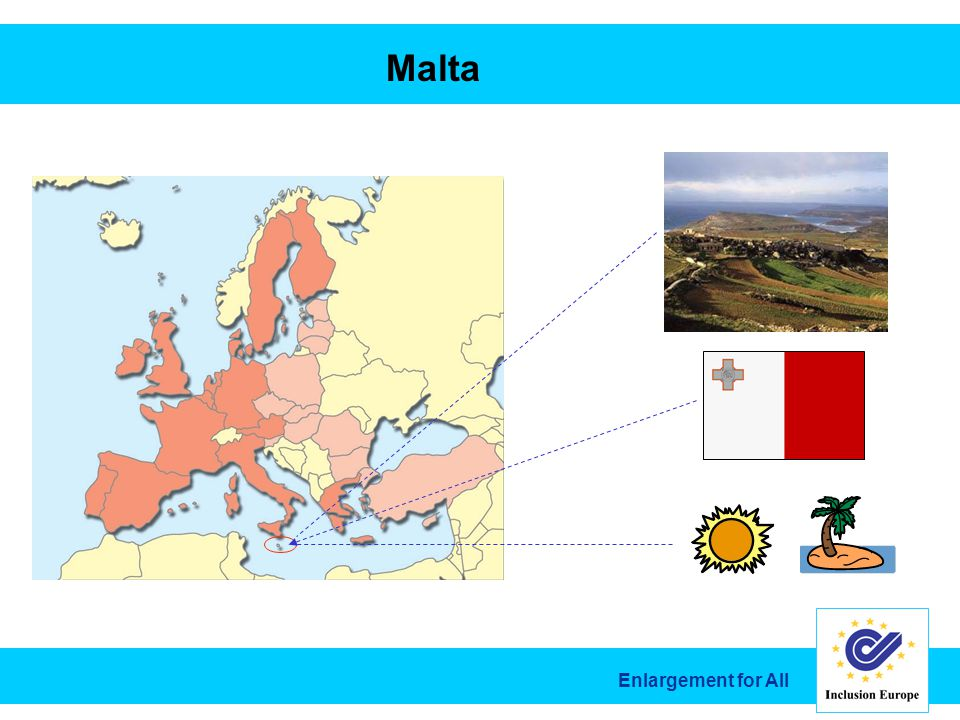 Enlargement for All Malta