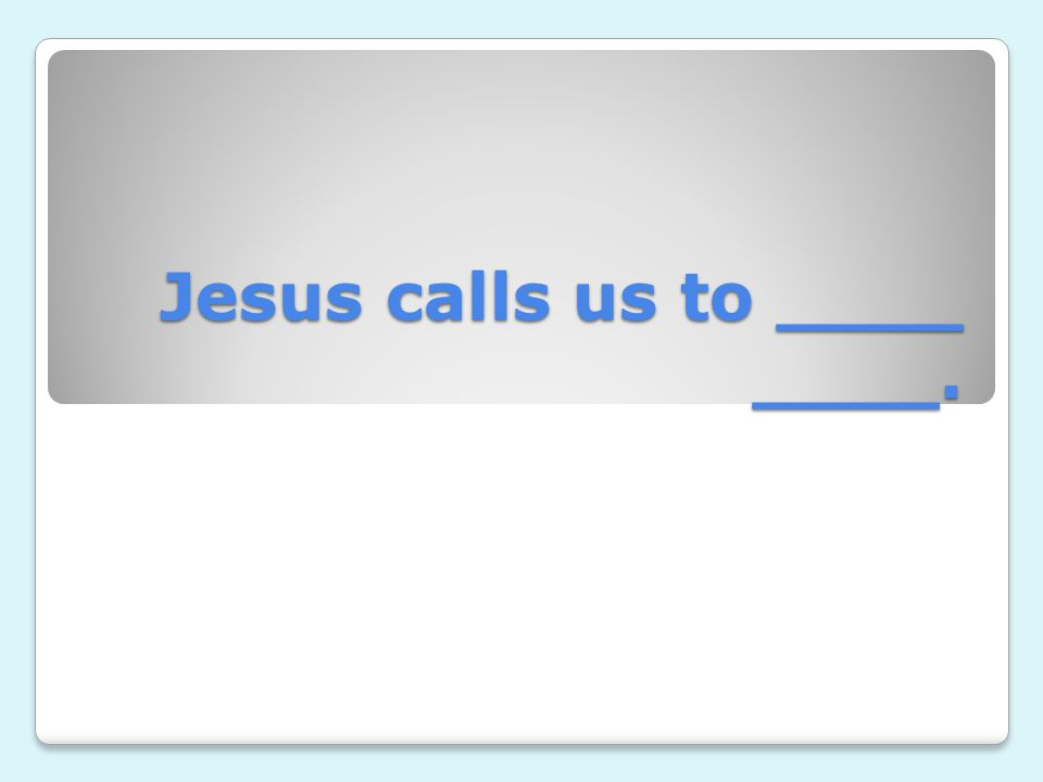 Jesus call us to… BE WOWED.
