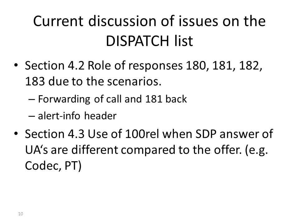 Current discussion of issues on the DISPATCH list Section 4.2 Role of responses 180, 181, 182, 183 due to the scenarios. – Forwarding of call and 181