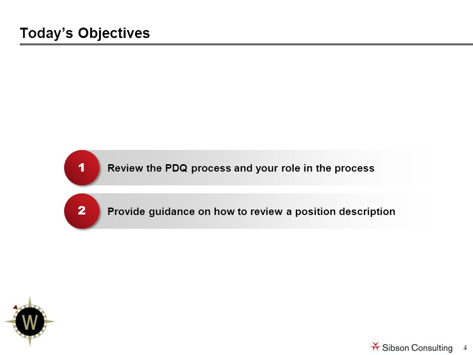 4 Today's Objectives Review the PDQ process and your role in the process 1 1 Provide guidance on how to review a position description 2 2