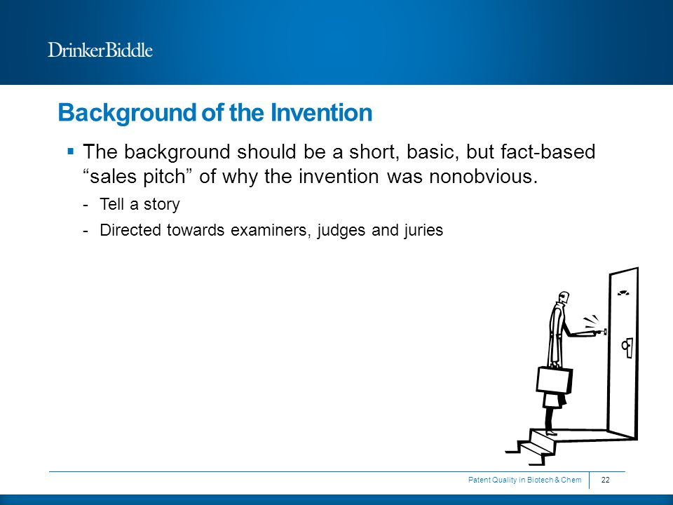 Background of the Invention  The background should be a short, basic, but fact-based sales pitch of why the invention was nonobvious.