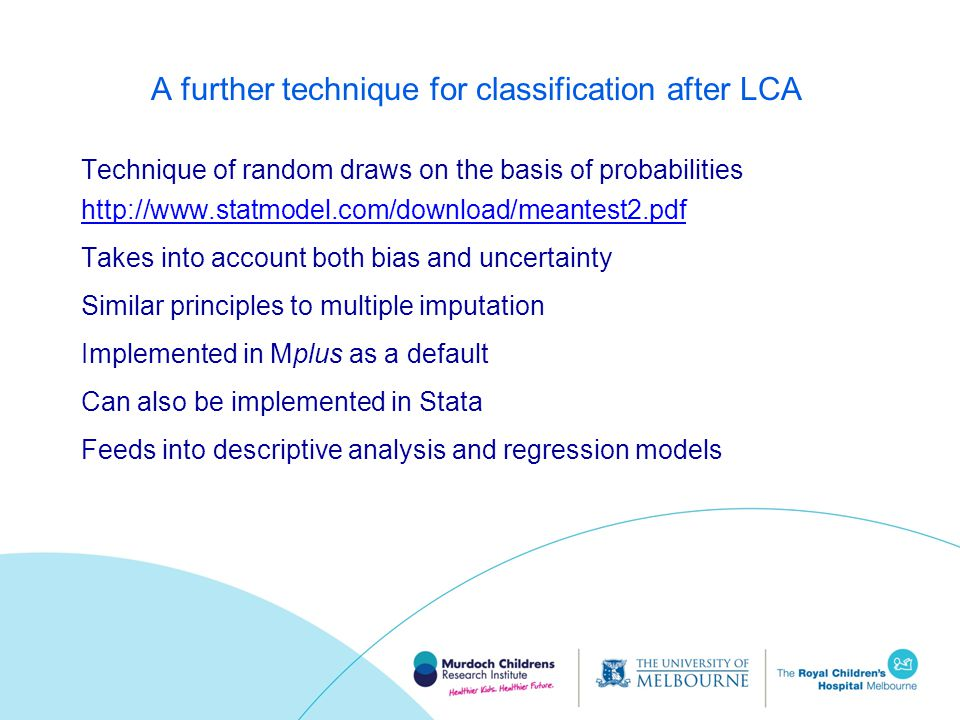 A further technique for classification after LCA Technique of random draws on the basis of probabilities http://www.statmodel.com/download/meantest2.p