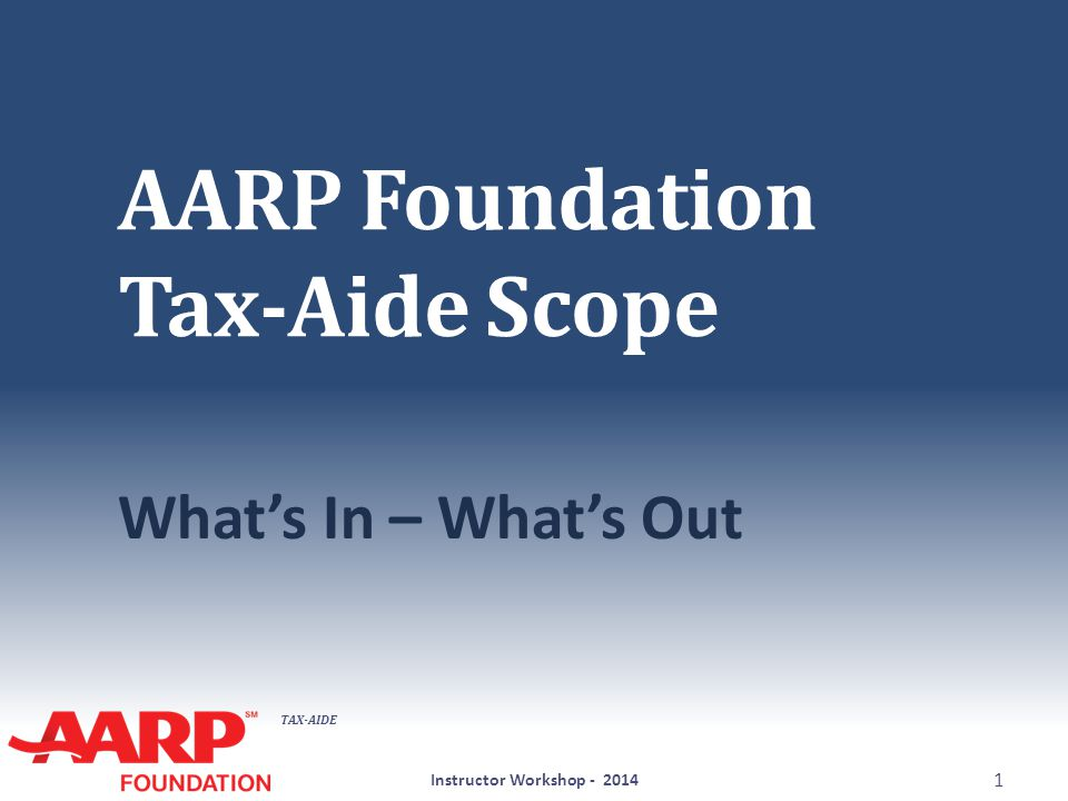 TAX-AIDE Scope: What's In – What's Out Questions.Comments.