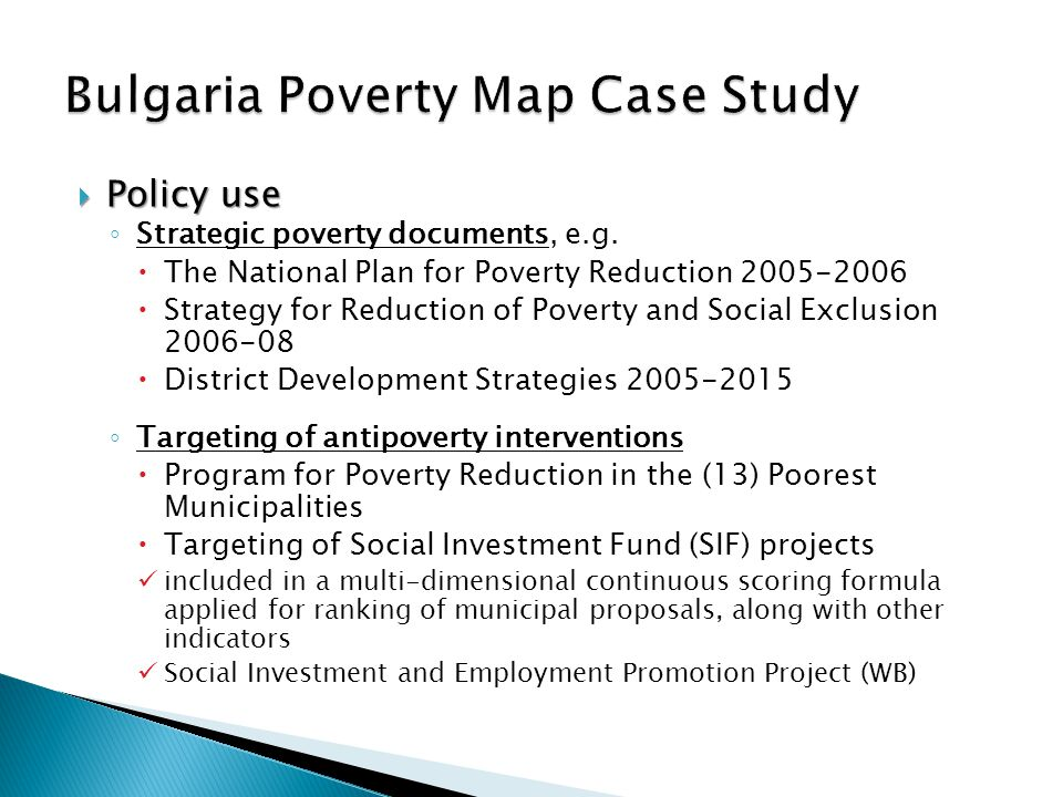  Policy use ◦ Strategic poverty documents, e.g.