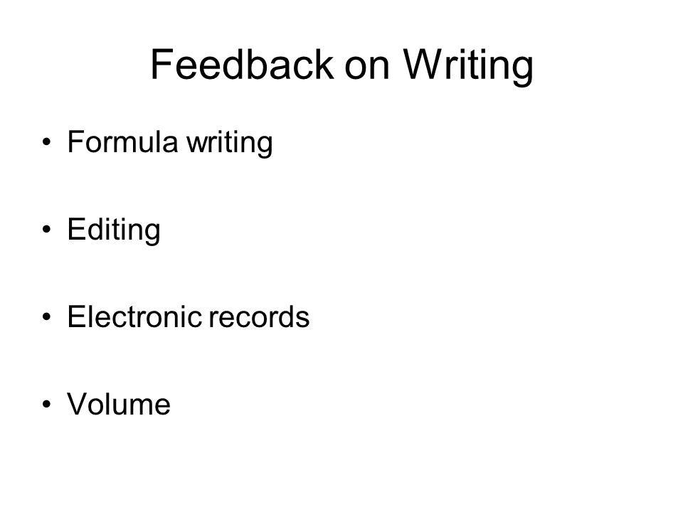 Feedback on Writing Formula writing Editing Electronic records Volume