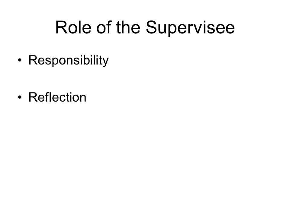 Role of the Supervisee Responsibility Reflection