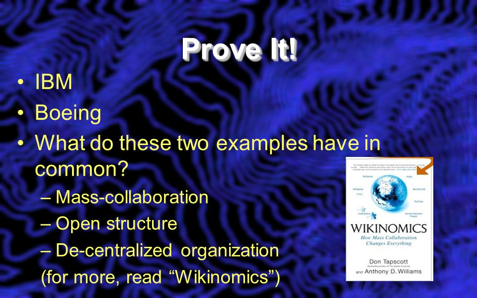 Prove It. IBM Boeing What do these two examples have in common.