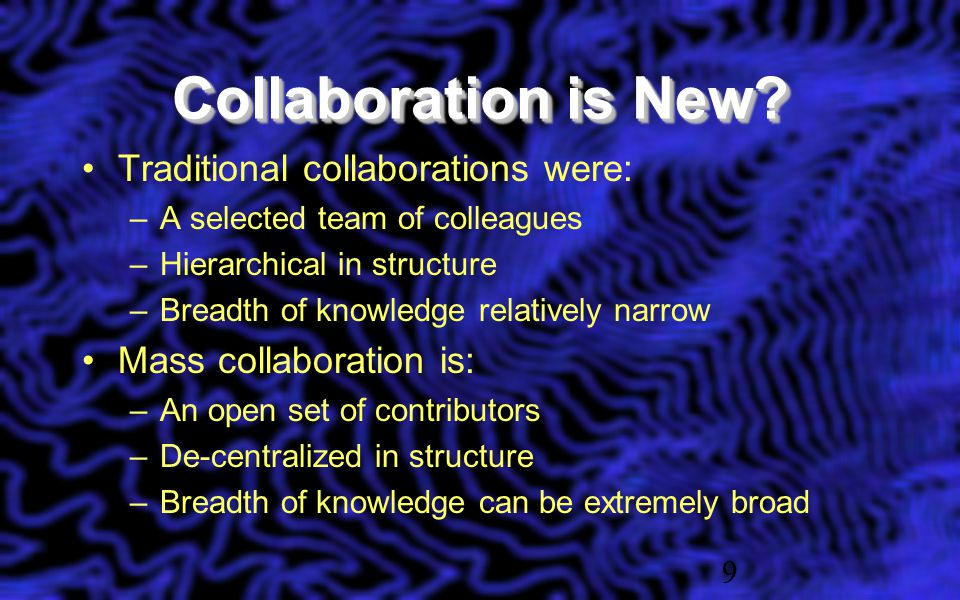 Collaboration is New.