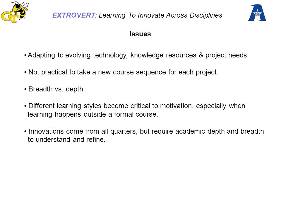 EXTROVERT: Learning To Innovate Across Disciplines DISCUSSION Postulate: Learning and innovating across disciplines is substantially self-driven.