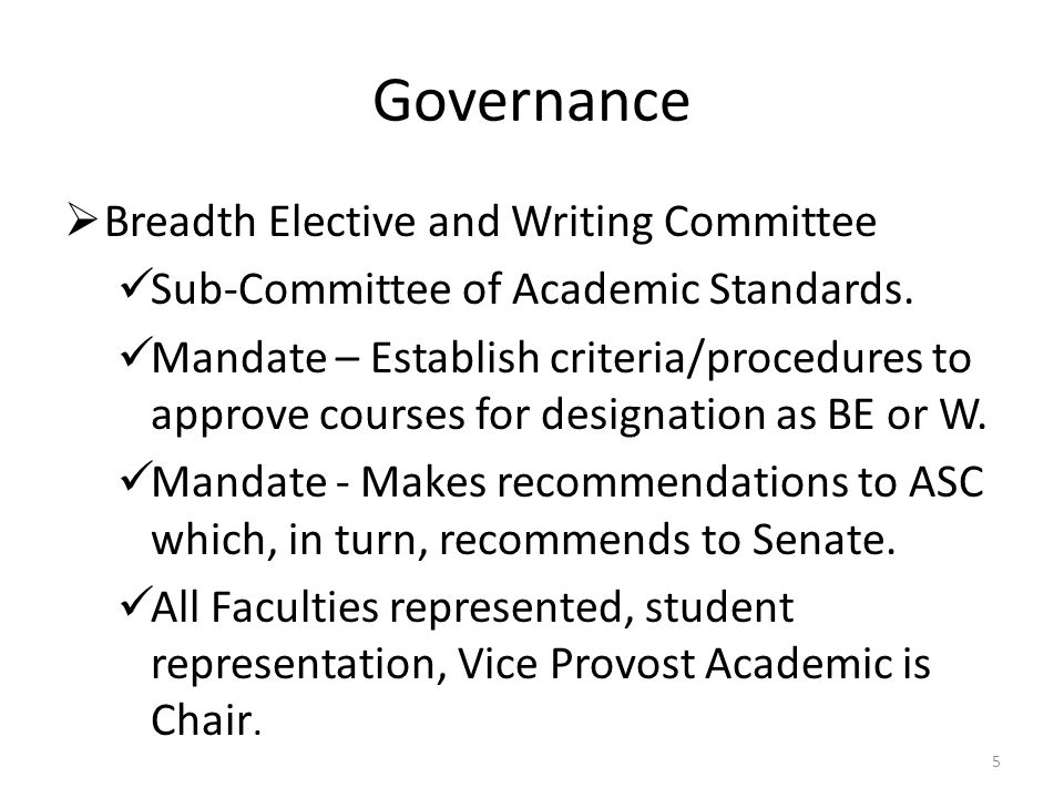 Governance  Breadth Elective and Writing Committee Sub-Committee of Academic Standards.