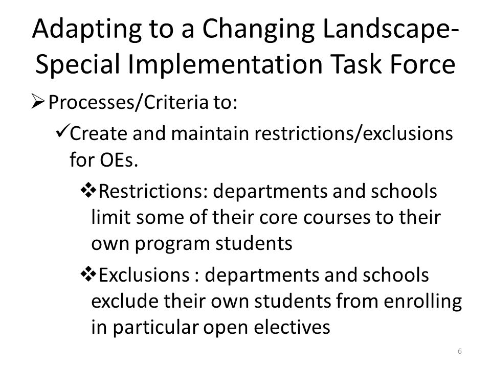 Adapting to a Changing Landscape- Special Implementation Task Force  Processes/Criteria to: Create and maintain restrictions/exclusions for OEs.